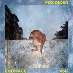 Fox Rider : « Chômage Vol.1 » un EP de circonstance !